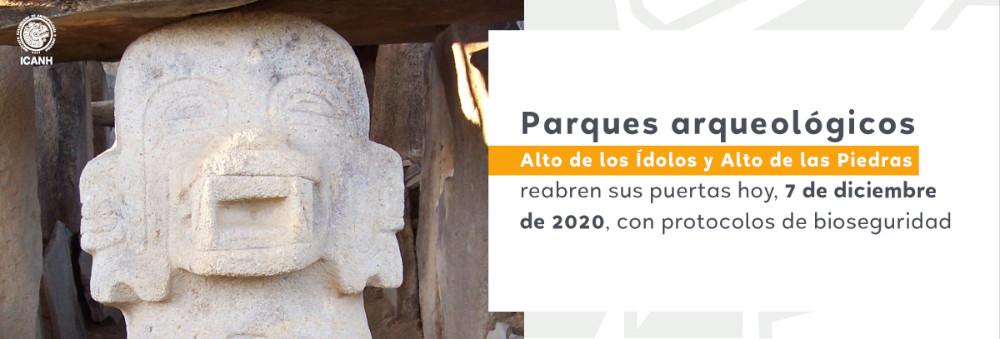 Parques arqueológicos Alto de los Ídolos y Alto de las Piedras reabren sus puertas el 7 de diciembre de 2020, con protocolos de bioseguridad